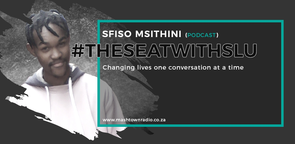 Interview with Sfiso Msithini #TheSeatWithSlu